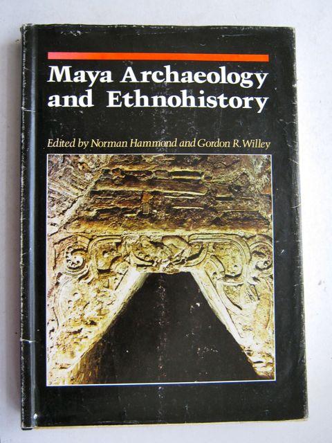 Maya Archaeology and Ethnohistory :, Hammond N & Willey G R ;