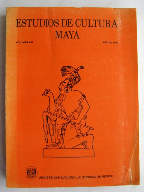 Estudios de Cultura Maya (Vol XIII) :Publicacion periodica del centro de estudios Mayas, Various ;