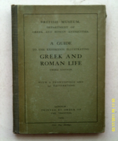 A Guide to the exhibition illustrating Greek and Roman life :, British Museum ;