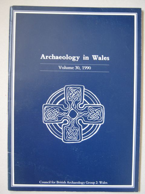 Archaeology in Wales :Volume 30, 1990, Various ;