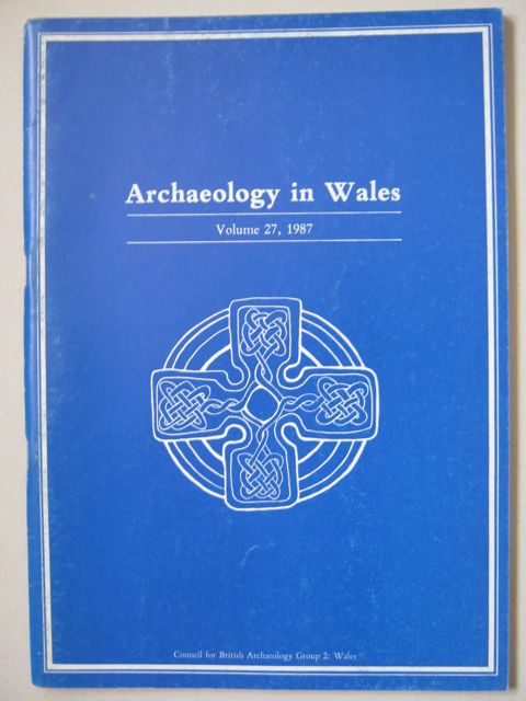 Archaeology in Wales :Volume 27, 1987, Various ;