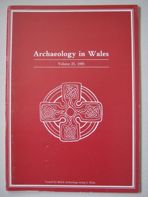 Archaeology in Wales :Volume 25, 1985, Various ;