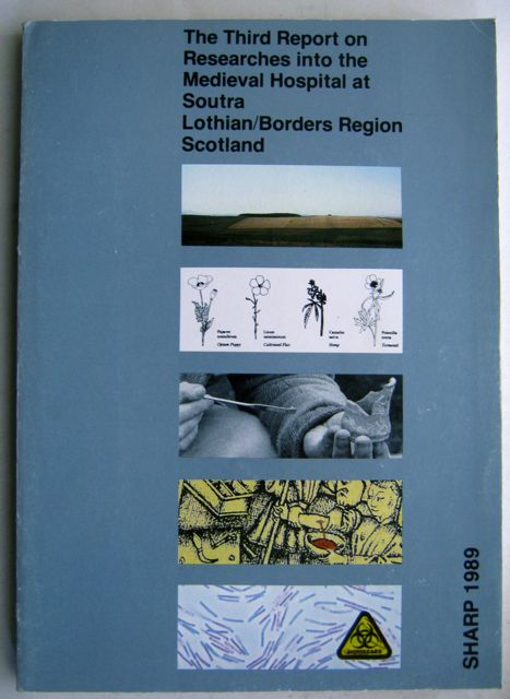 The Third Report on Researches into the Medieval Hospital at Soutra Lothian/Borders Region Scotland :