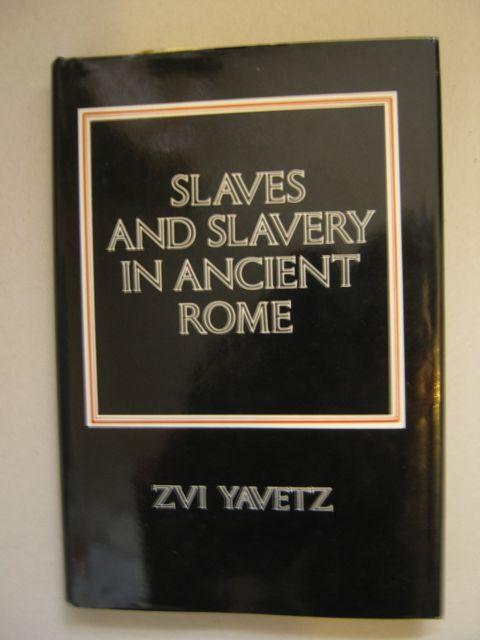 Slaves and slavery in Ancient Rome :, Yavetz, Zvi ;