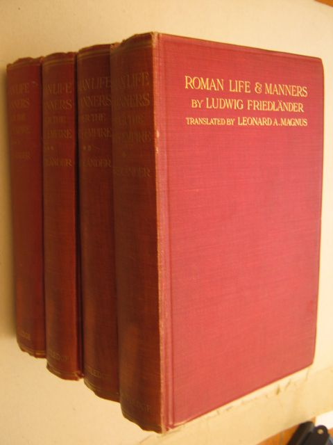 Roman Life and Manners Under the Early Empire :Volume 1, 2, 3 & 4, Friedlander L