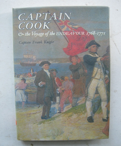 Captain Cook & the Voyage of the Endeavour (1768-1771) :, Captain Frank Knight ;