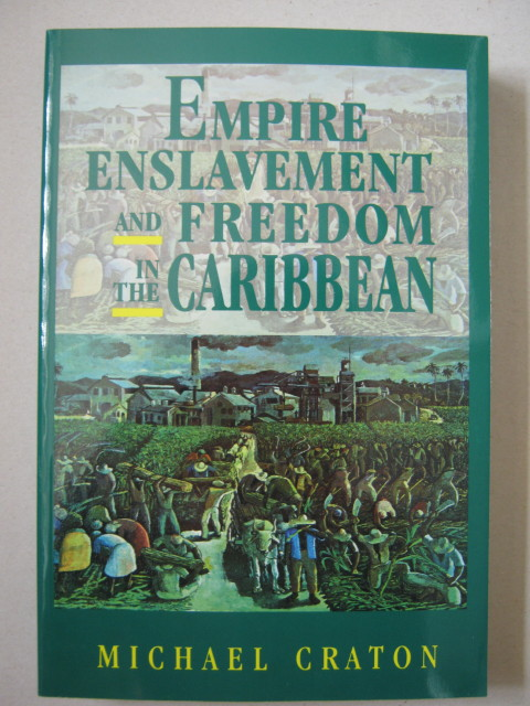 Empire enslavement and freedom in the Caribbean :, Craton M