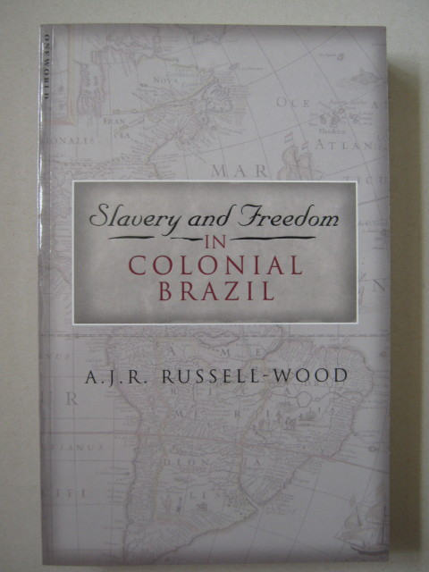 Slavery and Freedom in Colonial Brazil :, Russell-Wood, A. J. R. ;