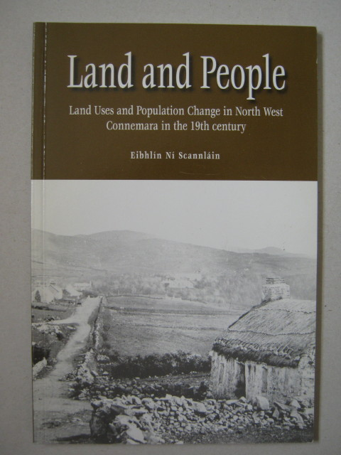 Land and People :Land Uses and Popluation Change in North West Connemara in the 19th century, Ni Scannlain E