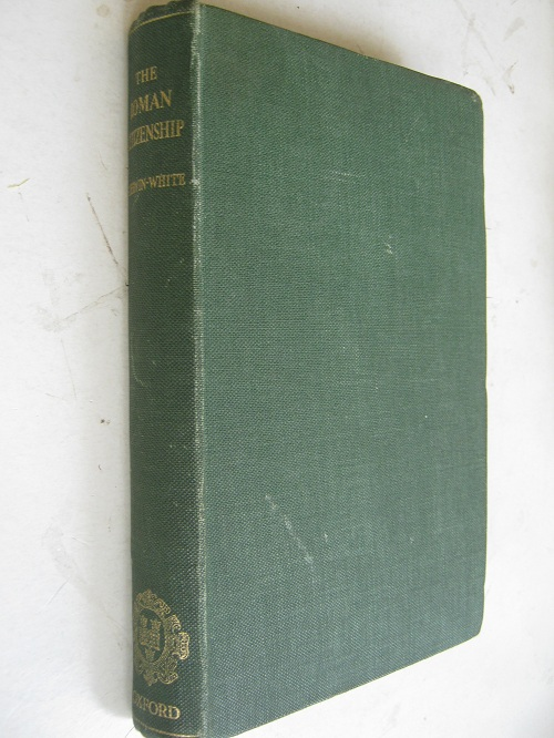 The Roman Citizenship :, Sherwin-White A N