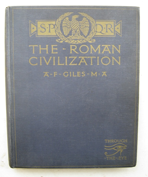 The Roman Civilization :, Giles A F