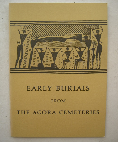 Early Burials from the Agora Cemeteries :