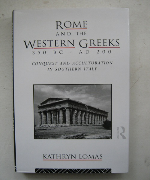 Rome and the Western Greeks 350 BC-AD 200 :Conquest and acculturation in southern Italy, Lomas, Kathryn ;
