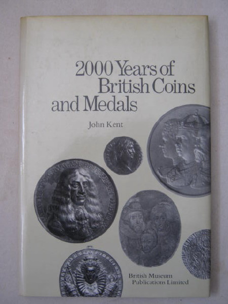 2000 Years of British Coins and Medals :, Kent J