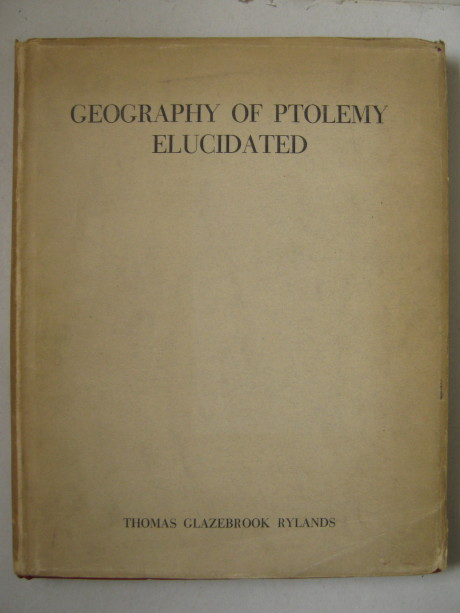 The Geography of Ptolemy Elucidated :, Rylands T G ;