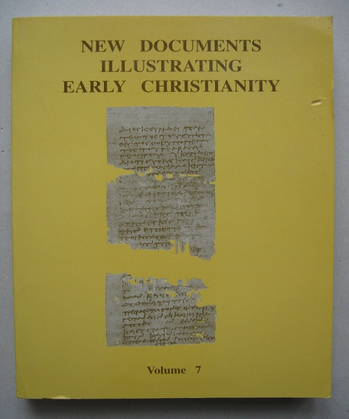 New Documents Illustrating Early Christianity :(Volume 7) A Review of the Greek Inscriptions and Papyri published in 1982-83, Llewelyn S R & Kearsley R A