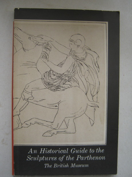 An Historical Guide to the Scupltures of the Parthenon :, Anon