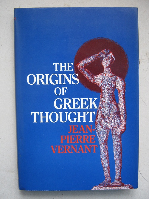 The origins of Greek thought :translated from the French, Vernant, Jean-Pierre ;