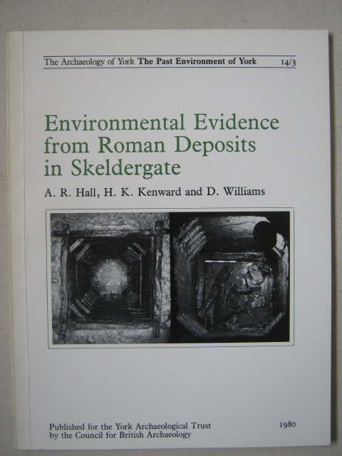 Environmental evidence from Roman deposits in Skeldergate :(Archaeology of York Vol 14 Fascicule 3), Hall, A. R. ;(et al)