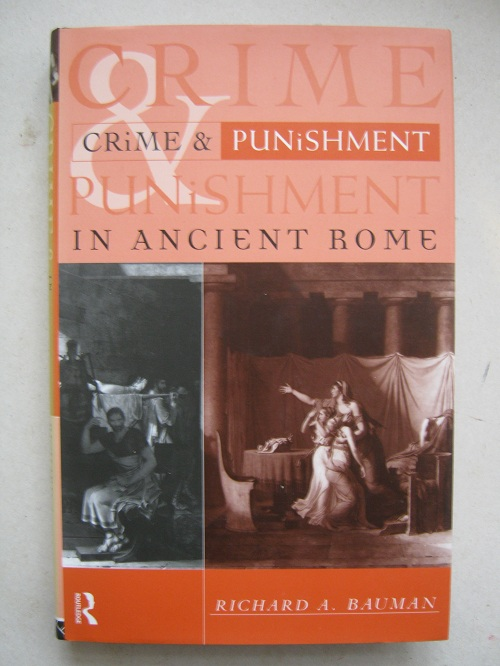 Crime and Punishment in Ancient Rome :, Bauman R A ;