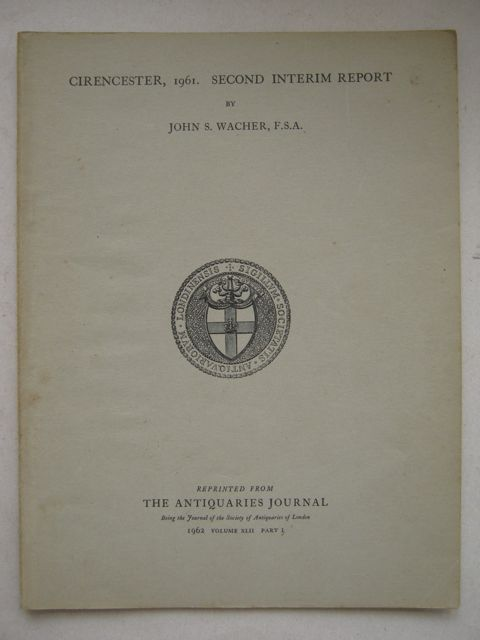 Cirencester 1961 :second interim report, reprinted from the Antiquaries Journal Vol XLII 1962, Wacher J S