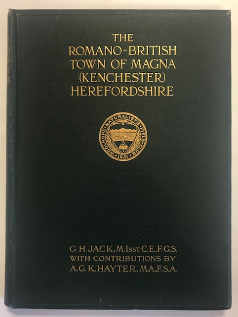Excavations on the Site of the Romano-British Town of Magna, Kenchester, Herefordshire, during the Years 1912-13 :Report of the Research Committee of the WoolHope Club, Jack G H ;