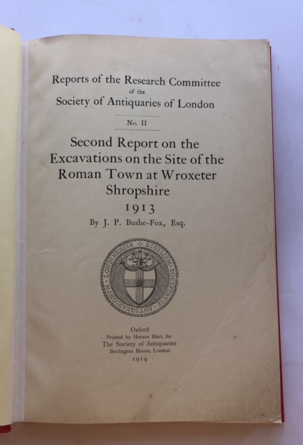 Excavations on the Site of the Roman Town at Wroxeter Shropshire, in 1913 & 1914 :Reports of the Research Committee of the Society of Antiquaries of London, No. II & No. IV, Bushe-Fox J P