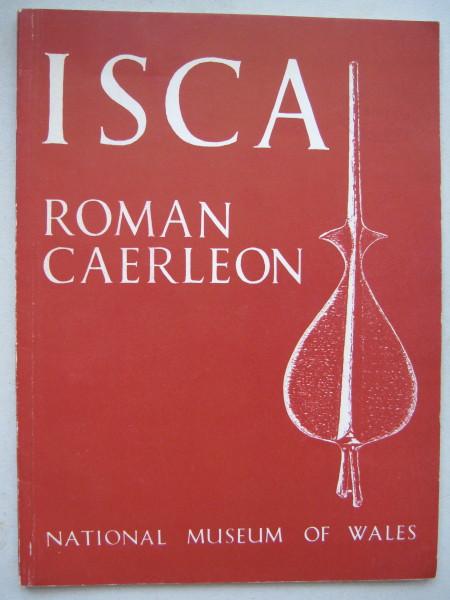 ISCA :The Roman Legionary Fortress at Caerleon, Mon., Boon G C