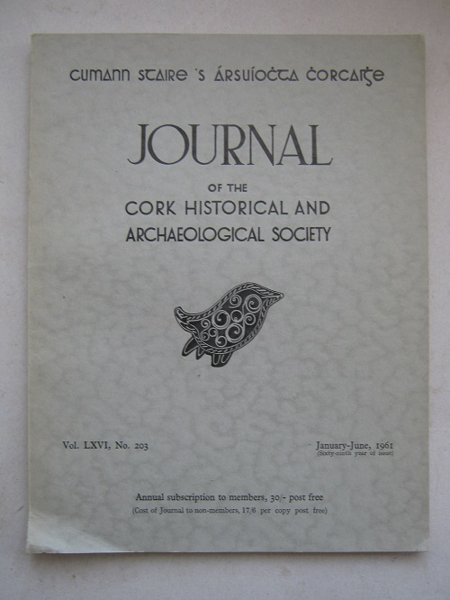 Journal of the Cork Historical and Archaeological Society :Vol. LXVI, No. 203, January-June, 1961
