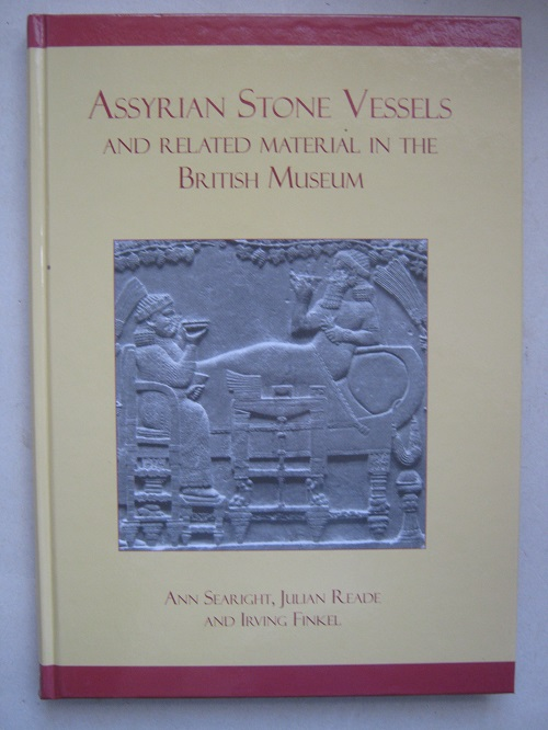 Assyrian Stone Vessels and Related Material in the British Museum :