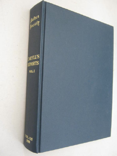 Report of Cases by John Caryll :Part I, 1485 - 1499, Baker J H (ed)