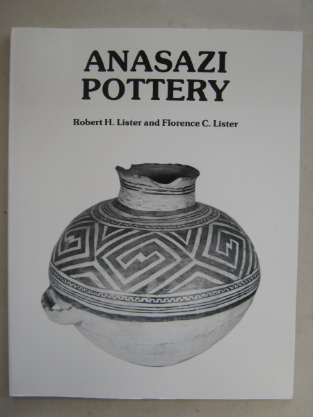 Anasazi Pottery :Ten Centuries of Prehistoric Ceramic Art in the Four Corners Country of the Southwestern United States, Lister R H & F C ;