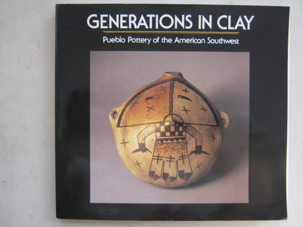 Generations in Clay :Pueblo Pottery of the American Southwest, Dittert A E & Plog F ;