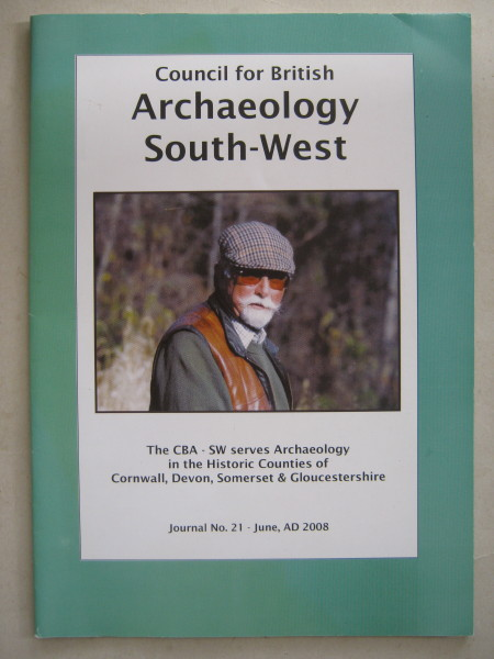 Council for British Archaeology South West, No. 21 June 2008 :A guide to Archaeology in the South-Western Countries giving reports and reviews of current activities