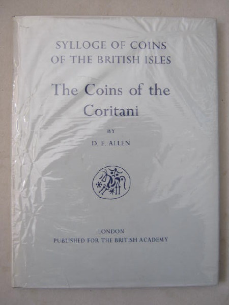 Sylloge of Coins of the British Isles :The Coins of the Coritani, Allen D F