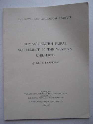 Romano-British Rural Settlement in the Western Chilterns :, Branigan, Keith ;