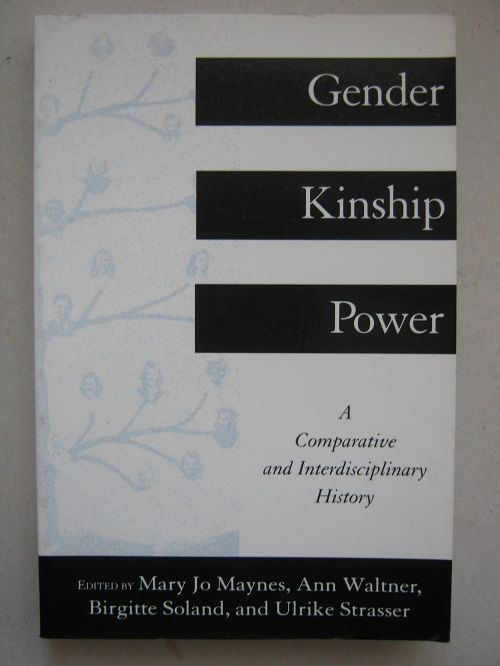 Gender, Kinship, Power :A Comparative and Interdisciplinary History, Maynes M J et al (eds)
