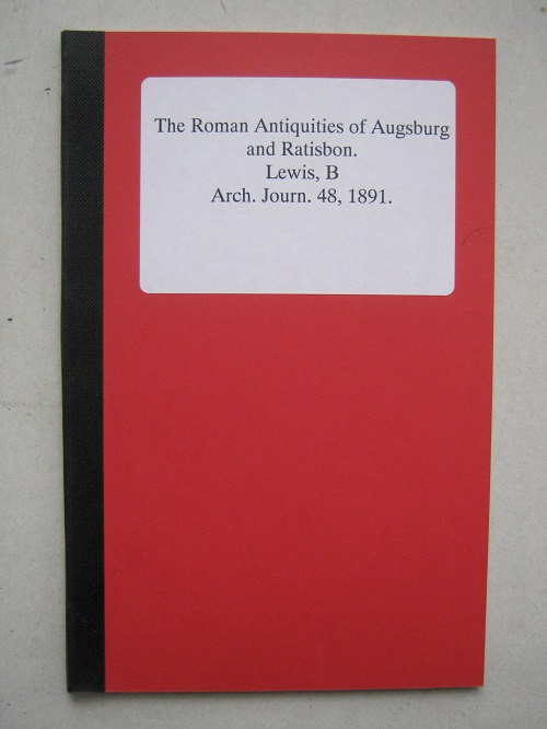 The Roman Antiquities of Augsburg and Ratisbon :