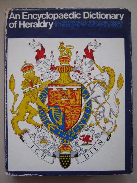 An Encyclopaedic Dictionary of Heraldry :, Franklyn J & Tanner J ;