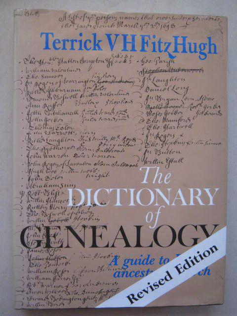 The Dictionary of Genealogy :, FitzHugh, Terrick V. H. ;