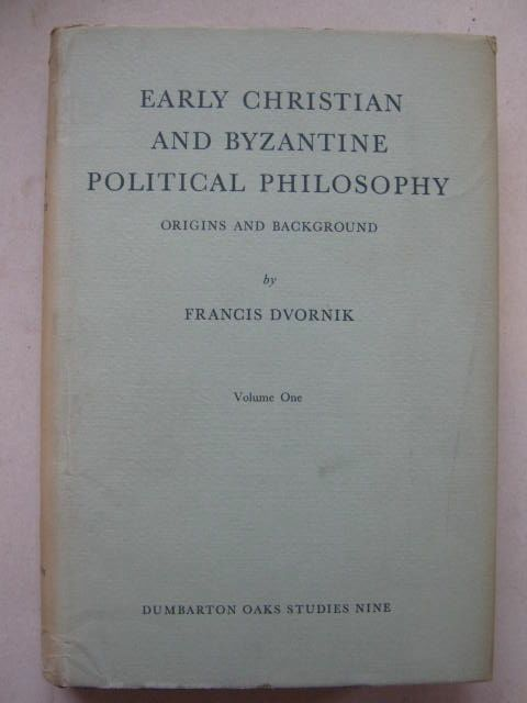 Early Christian and Byzantine Political Philosophy :Origins and Background, Vol. I & II, Dvornik, Francis ;