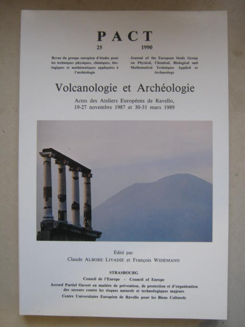 PACT 25: Volcanology and Archaeology :Proceedings of the European Workshops of Ravello, November 19-27, 1987 and March 30-31, 1989, Livadie C A & Widemann F (eds) ;