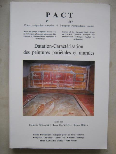 Datation-Caracterisation des peintures parietales et murales :PACT 17: Cours postgradue europeen, Delamere F et al (eds)