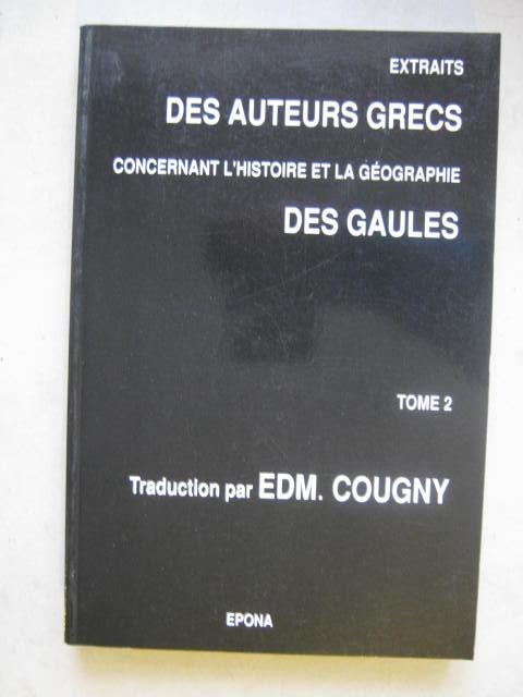 Extrait des Auteur Grecs Concernant L'Histoire et la Geographie des Gaules :Tome 2
