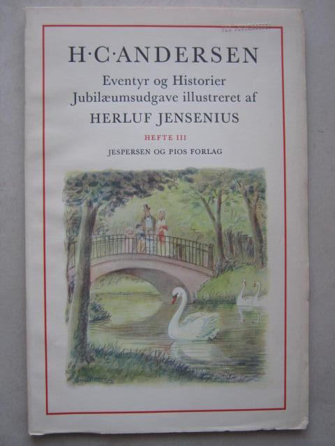 Eventyr og Historier  :Jubilaeumsudgave illustreret af Herluf Jensenius, Hefte III, Andersen H C
