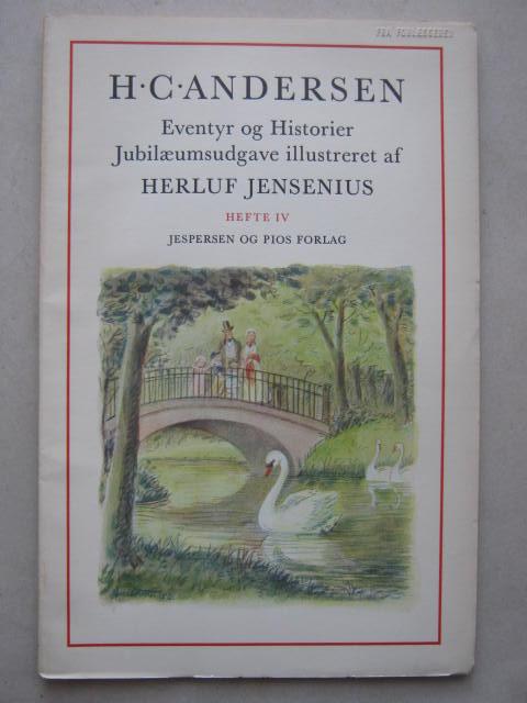 Eventyr og Historier  :Jubilaeumsudgave illustreret af Herluf Jensenius, Hefte IV, Andersen H C