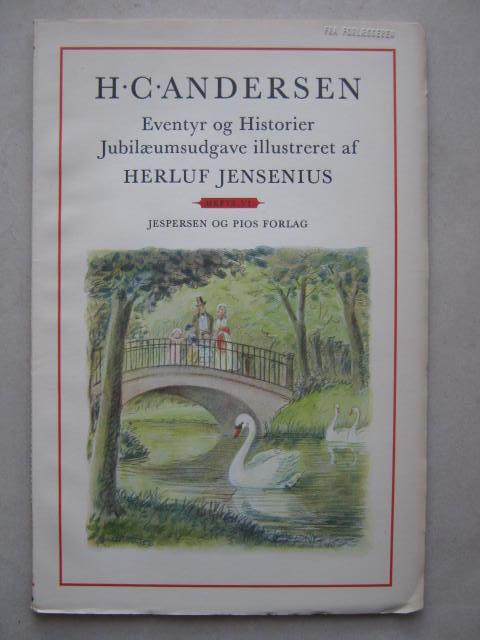 Eventyr og Historier  :Jubilaeumsudgave illustreret af Herluf Jensenius, Hefte VI, Andersen H C