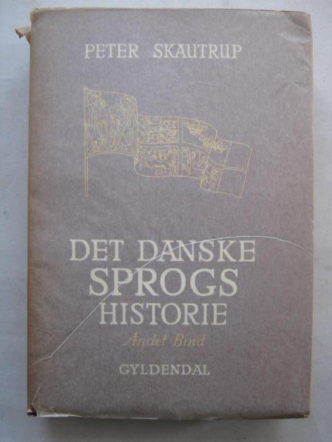 Det Danske Sprogs Historie, Andet Bind :Fra Unionsbrevet til Danske Lov, Skautrup P