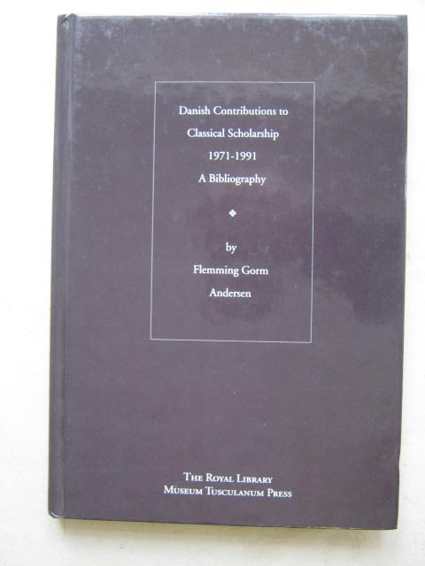 Danish Contributions to Classical Scholarship 1971-1991 :A Bibliography, Andersen F G