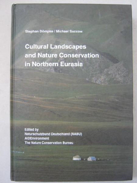 Cultural Landscapes and Nature Conservation in Northern Eurasia :Proceedings of the Worlitz Symposium, March 20-23, 1998, Dompke, Stephan ;Succow, Michael